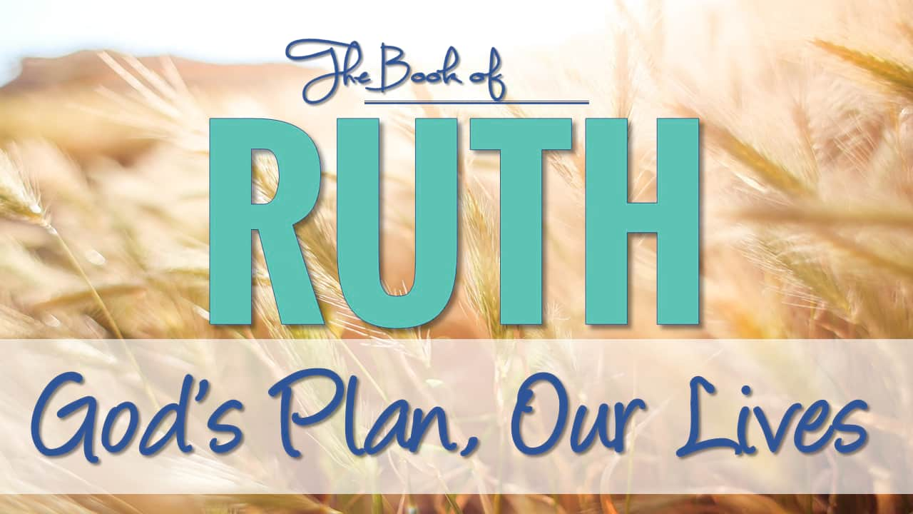 Ruth - God's plan, our lives - Sermon series at West Cliff